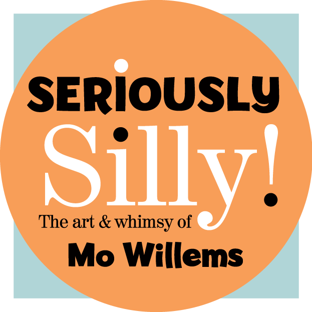 Seriously Silly! The Art & Whimsy of Mo Willems