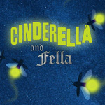 Cinderella and Fella